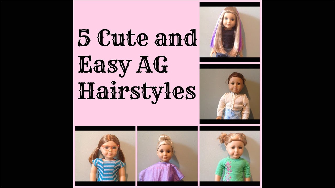 Easy Hairstyles for American Girl Dolls 5 Cute and Easy American Girl Doll Hairstyles