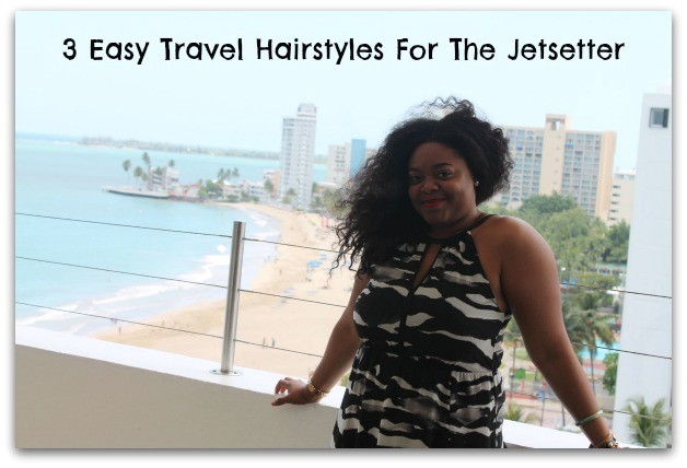 Easy Hairstyles for Vacation Lbs Beauty 3 Easy Travel Hairstyles for the Jetsetter