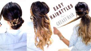 Cute Easy Hairstyles for Greasy Hair 4 Easy Hairstyles for Greasy Hair