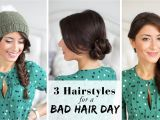Cute Hairstyles for Bad Hair Days 3 Hairstyles for A Bad Hair Day