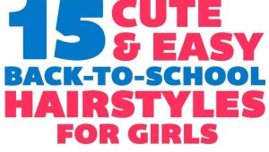 Cute Hairstyles for Girls at School 15 Cute & Easy Back to School Hairstyles for Girls