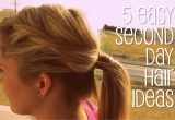 Easy Second Day Hairstyles 5 Easy Second Day Hair Ideas