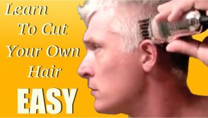 Men Self Haircut Learn How to Give Yourself A Haircut In 5 Minutes