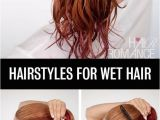 Quick and Easy Wet Hairstyles Get Ready Fast with 7 Easy Hairstyle Tutorials for Wet